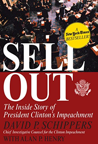 9780895261953: Sellout: The Inside Story of President Clinton's Impeachment