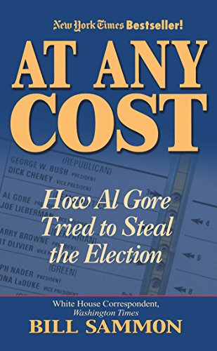 9780895262271: At Any Cost: How Al Gore Tried to Steal the Election