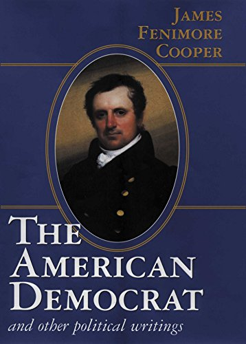 American Democrat and Other Political Writings: James Fenimore Cooper,
