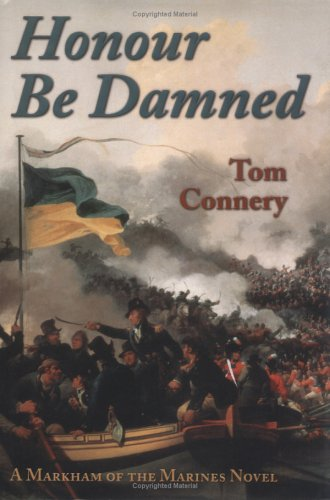 9780895262523: Honour Be Damned: A Markham of the Marines Novel
