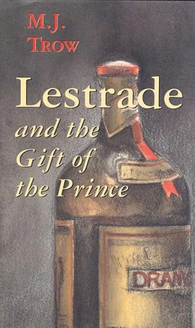 Lestrade and the Gift of the Prince: Trow, M. J.