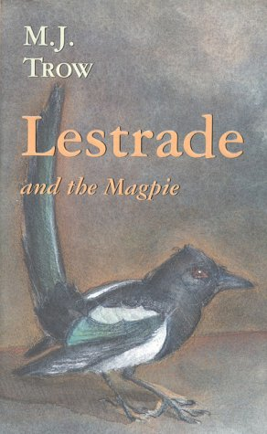 Lestrade and the Magpie (The Lestrade Mystery: Trow, M. J.