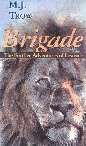Brigade: The Further Adventures of Lestrade (Gateway: Trow, M J