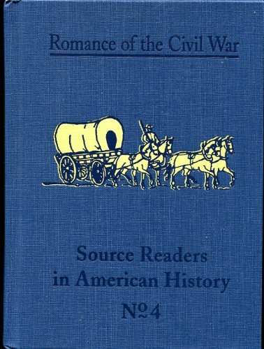9780895262967: The Romance of the Civil War (Source-Readers in American History Series No., 4)