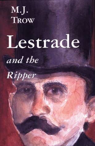 Lestrade and the Ripper (The Lestrade Mystery: Trow, M. J.