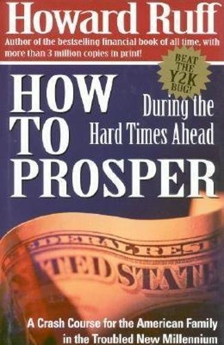 9780895263131: How to Prosper During the Hard Times Ahead: A Crash Course for the American Family in the Troubled New Millennium
