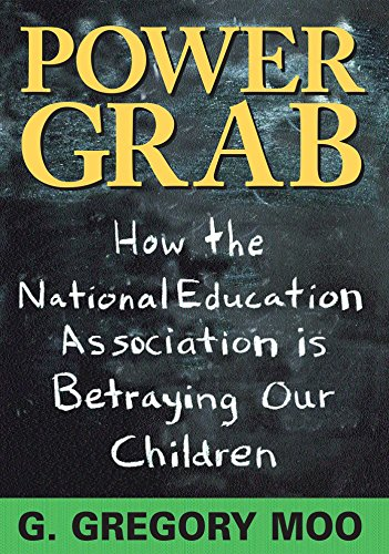 9780895263155: Power Grab: How the National Education Association Is Betraying Our Children