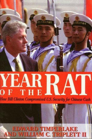 9780895263339: Year of the Rat: How Bill Clinton Compromised U.S. Security for Chinese Cash