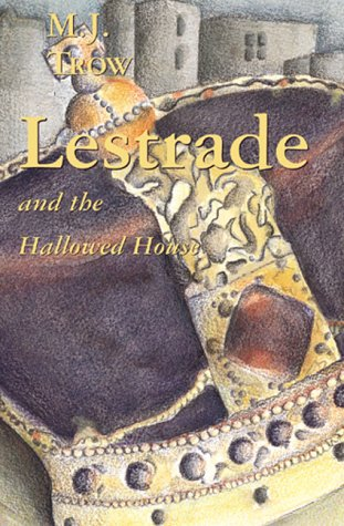 Lestrade and the Hallowed House (Lestrade Mysteries): Trow, M.J.