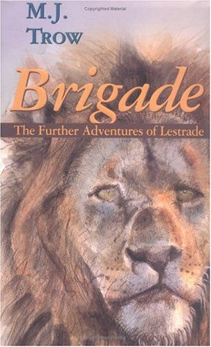 Brigade: Further Adventures of Lestrade (The Lestrade: M. J. Trow