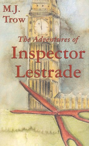 The Adventures of Inspector Lestrade (The Lestrade Mystery Series): Trow, M. J.