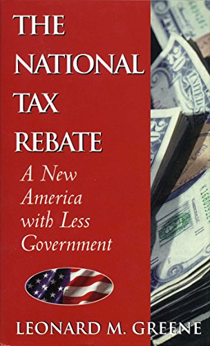 9780895263513: The National Tax Rebate: A New America With Less Government