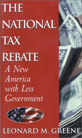 9780895263568: The National Tax Rebate: A New America With Less Government