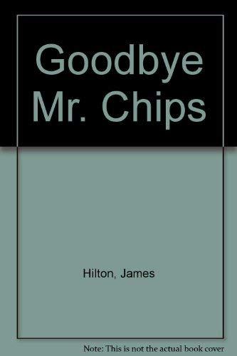 Goodbye Mr. Chips: Hilton, James