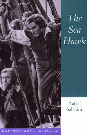 9780895263780: The Sea Hawk (Gateway Movie Classics)