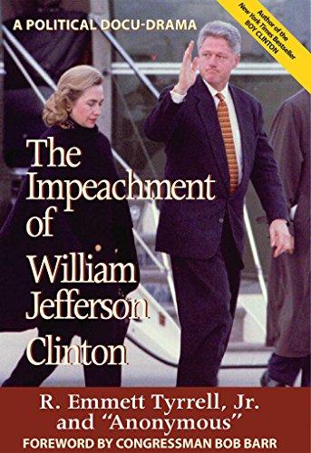 The Impeachment of William Jefferson Clinton: R. Emmett Tyrrell Jr.