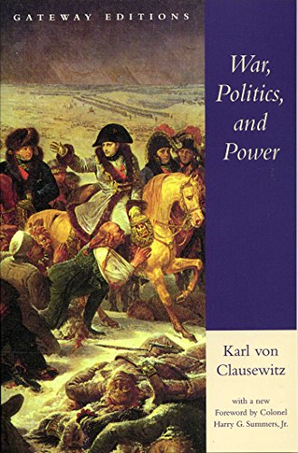 9780895264015: War, Politics, and Power: Selections from on War, and I Believe and Profess