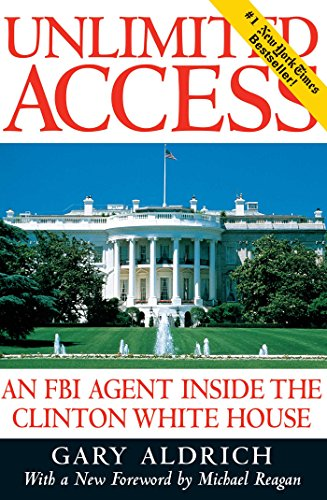 9780895264060: Unlimited Access: An FBI Agent Inside the Clinton White House