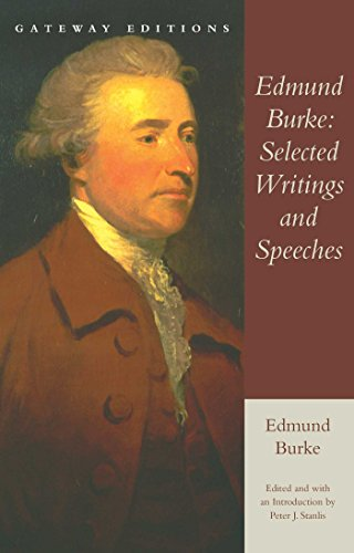 EDMUND BURKE: SELECTED WRITINGS AND SPEECHES: Burke, Edmund