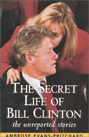 9780895264084: The Secret Life of Bill Clinton: The Unreported Stories