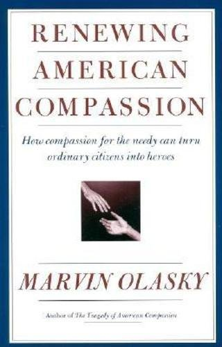 9780895264145: Renewing American Compassion