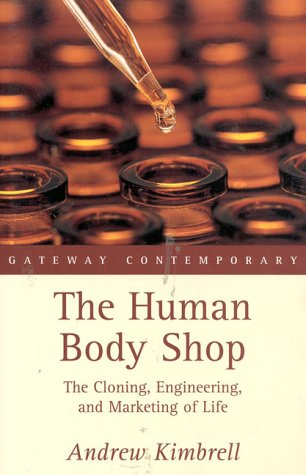 9780895264183: The Human Body Shop: The Engineering and Marketing of Life