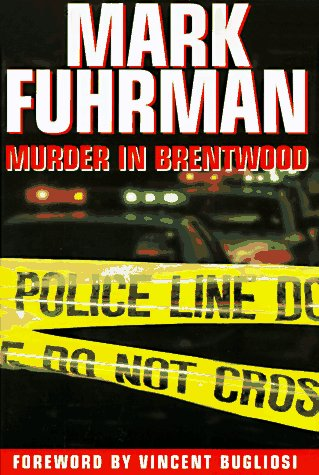 Murder in Brentwood -- SIGNED by Author: Fuhrman, Mark