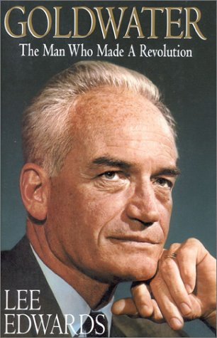 9780895264305: Goldwater: The Man Who Made a Revolution
