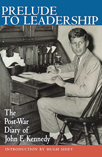 9780895264312: Prelude to Leadership: The Post-War Diary of John F. Kennedy: European Diary of John F.Kennedy, Summer 1945