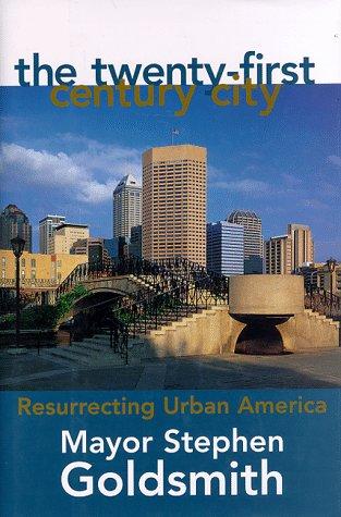 The Twenty-First Century City (0895264358) by Steven Goldsmith