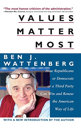 Values Matter Most: How Democrats or Republicans or a Third Party Can Win and Renew the American ...