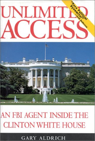 9780895264541: Unlimited Access: An FBI Agent Inside the Clinton White House