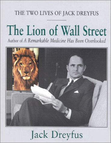 TWO LIVES OF JACK DREYFUS, THE. Lion of Wall Street