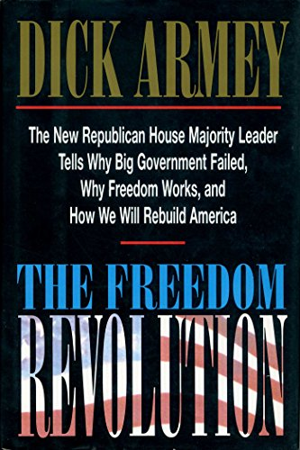 The Freedom Revolution: The New Republican House: Dick Armey