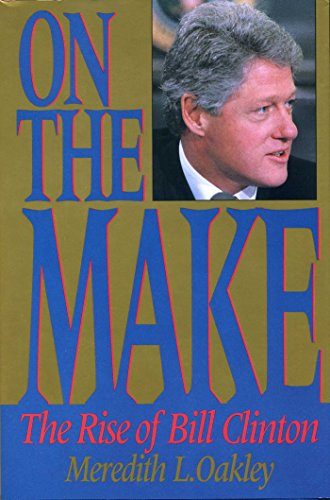 9780895264930: On the Make: The Rise of Bill Clinton