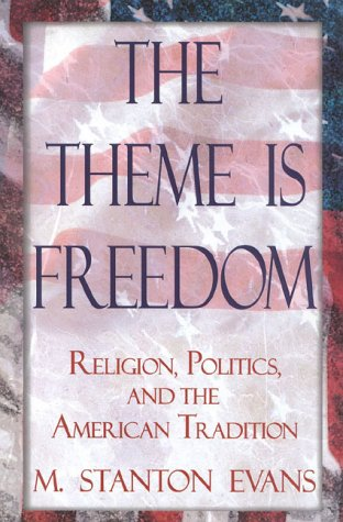 9780895264978: The Theme is Freedom: Religion, Politics, and the American Traditions