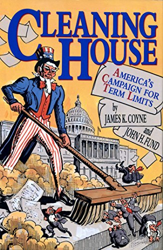 9780895265166: Cleaning House: America's Campaign for Term Limits