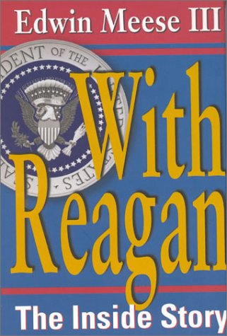 With Reagan: The Inside Story: Meese, Edwin