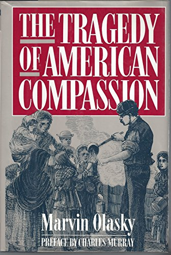 The Tragedy of American Compassion (0895265230) by Olasky, Marvin