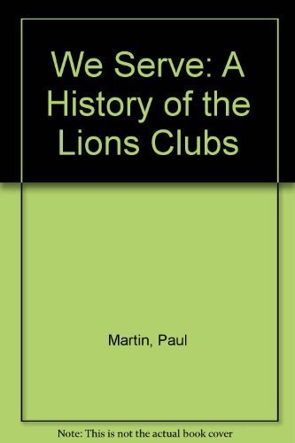 9780895265340: We Serve: A History of the Lions Clubs