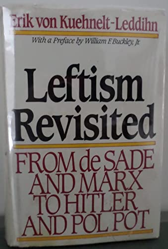 9780895265371: Leftism Revisited: From De Sade and Marx to Hitler and Pol Pot