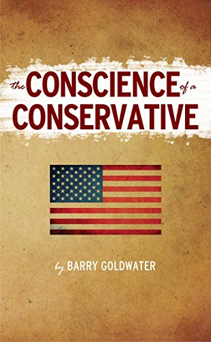 The Conscience of a Conservative: Barry Morris Goldwater