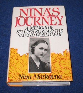 NINA'S JOURNEY, A MEMOIR FO STALIN'S RUSSIA AND THE SECOND WORLD WAR