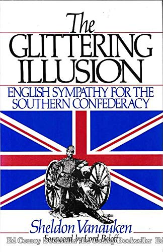 9780895265524: Glittering Illusion: English Sympathy for the Southern Confederacy