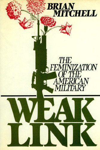 9780895265555: Weak Link: Feminization of the American Military