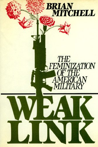 9780895265555: Weak Link: The Feminization of the American Military