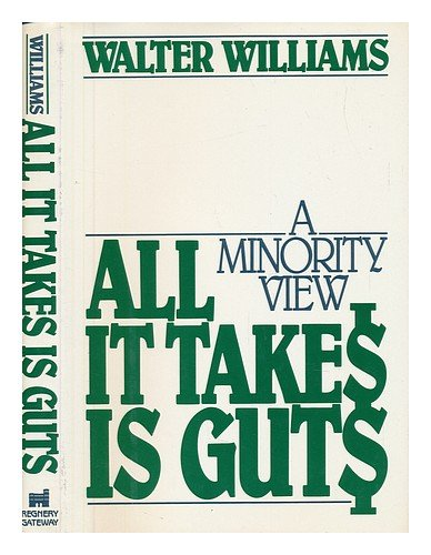 9780895265692: All It Takes Is Guts: A Minority View