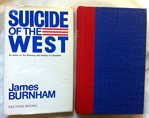 9780895265999: Suicide of the West: The Meaning and Destiny of Liberalism