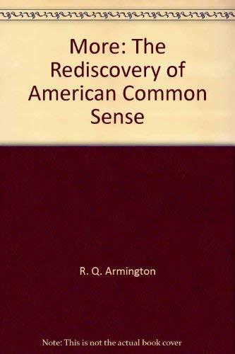 More : The Rediscovery of American Common Sense: Armington, R. Q.; Ellis, William D.