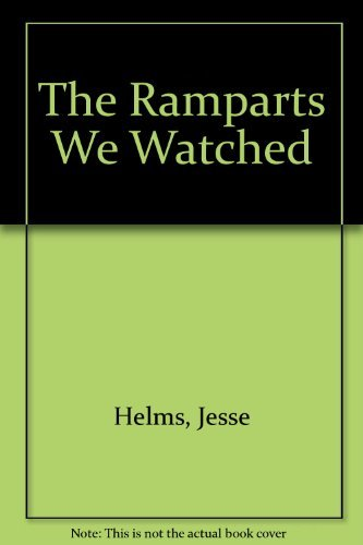 The Ramparts We Watched (0895266091) by Jesse Helms